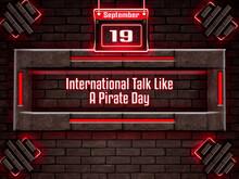 19 September, International Talk Like A Pirate Day, Neon Text Effect On Bricks Background