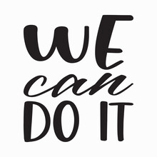 We Can Do It Black Letter Quote