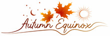 Autumn Equinox Vector Illustration. September 22. Concept Design With Maple Leaves In Darker And Lighter Color. Crescent With Stars And Sun.