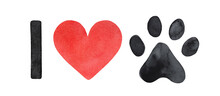 """Watercolor Illustration Of """"I Love"""" Text With Cute Animal Paw Print. Hand Painted Watercolour Drawing In Black And Red Colors On White Background, Isolated Elements For Design, Poster, Tee Shirt."""