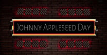September Month Special Day. Johnny Appleseed Day, Neon Text Effect On Bricks Background