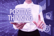 Text Showing Inspiration Positive Thinking. Internet Concept Mental Attitude In Wich You Expect Favorable Results Lady In Uniform Holding Phone Virtual Press Button Futuristic Technology.