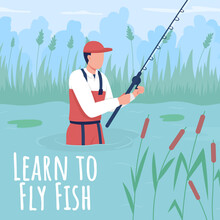 Fisherman Social Media Post Mockup. Learn To Fly Fish Phrase. Web Banner Design Template. Hobby Activity Booster, Content Layout With Inscription. Poster, Print Ads And Flat Illustration