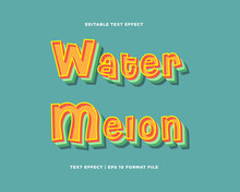 Watermelon Text Effect. Suitable For Text Banner, Poster And Advertising.