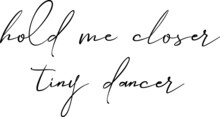 Hold Me Closer Tiny Dancer. Elton John Music Lyrics.