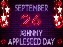 26 September, Johnny Appleseed Day, Neon Text Effect On Bricks Background