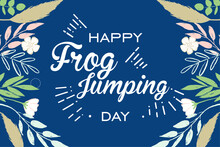 Happy National Frog Jumping Day. Holiday Concept. Template For Background, Banner, Card, Poster With Text Inscription. Vector EPS10 Illustration
