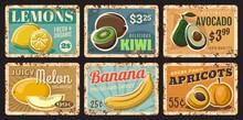 Fruits Rusty Plates. Hand Drawn Vector Lemons, Kiwi And Avocado, Melon, Banana And Apricots. Local Farm Organic Products Market, Tropical Fruits Shop Tin Signs, Grunge Metal Plates Or Price Tags
