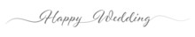 Calligraphic Inscription Of A Happy Wedding In One Line On A White Background For Postcards, Posters, Invitations And Creative Design