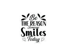 Be The Reason Someone Smiles Today T-Shirt Design