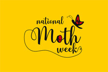 National Moth Week. Holiday Concept. Template For Background, Banner, Card, Poster With Text Inscription. Vector EPS10 Illustration