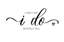 I Can't Say I DO Without You. Bridesmaid Ask Card, Bridesmaid Party Gift Ideas, Wedding Card.