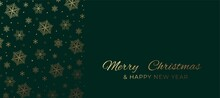 Merry Christmas And Happy New Year Elegant Greeting Card With Golden Snowflakes And Green Background. Luxury Holiday Design Template For Banner, Invitation, Wallpaper, Background. Vector Illustration