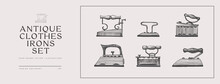 Set Of Hand-drawn Irons Of Different Shapes On A Light Background. Vector Illustration In Vintage Style.