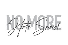 """Modern, Simple, Minimal Typographic Design Of A Saying """"No More Hate Speech"""" In Tones Of Grey Color. Cool, Urban, Trendy And Playful Graphic Vector Art With Handwritten Typography."""