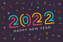 Vector Happy New Year 2022 Background With Retro Geometric Colorful Text And Explosion Of Geometric Shapes. For Seasonal Holiday Web Banners, Flyers And Festive Posters