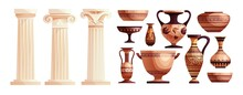 Ancient Vases And Greek Columns. Ancient Roman Pillar. Ceramic Archaeological Pot. Antique Traditional Clay Jar For Wine. Vector Cartoon Illustration.