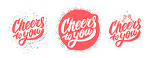 Cheers To You. Greeting Banners. Vector Handwritten Lettering.