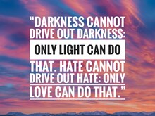 Inspirational Quote With Sky Background. Darkness Cannot Drive Out Darkness: Only Light Can Do That. Hate Cannot Drive Out Hate: Only Love Can Do That