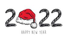 2022 Happy New Year. Vector. Santa Hat Hand Drawn Illustration.