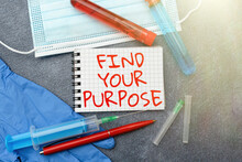 Inspiration Showing Sign Find Your Purpose Question. Business Showcase Reason For Something Is Done Or For Which Exists Writing Prescription Medicine Laboratory Testing And Analyzing Infections