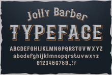 Jolly Barber Vintage Vector Typeface For Logo.