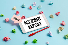Hand Writing Sign Accident Report. Word Written On A Form That Is Filled Out Record Details Of An Unusual Event Brainstorming Technology Problems Improving And Upgrading Product