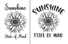 'Sunshine State Of Mind' Quote Design With Two Different Script Fonts And Summer Sunflower.