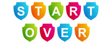 Start Over - Text Written On A Shape On White Background