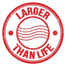 LARGER THAN LIFE Text On Red Round Postal Stamp Sign