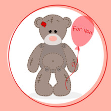 For You. Greeting Card With Teddy Bear And Balloon.