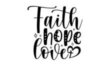 Faith Hope Love SVG, Christian Bundle SVG, Religious SVG, Jesus, God, Scripture Bundle, Waymaker SVG, Bible Verse Bundle, Cut Files For Cricut
