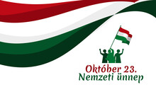Translation: October 23, National Day. National Holiday In Hungary - Revolution Of 1956 Remembrance Vector Illustration.  Suitable For Greeting Card, Poster And Banner.