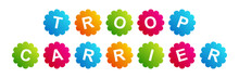 Troop Carrier - Text Written On Beautiful Isolated Colourful Shapes With White Background