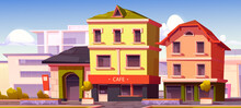 Modern Street With Cafe And Shop Buildings In European Town. Vector Cartoon Illustration Of City With Empty Sidewalk, Restaurant Facade And Houses With Windows And Storefront
