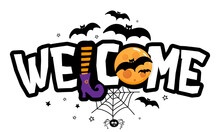 Welcome - Halloween Quote On White Background With A Cute Hanging Spider, Witch Leg And Full Moon.  Good For T-shirt, Mug, Banner, Gift, Printing Press. Holiday Quote, Sales Promotion.