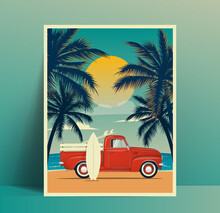 Summer Travel Poster Design With Vintage Surfing Truck On The Beach With Surfboard In The Trunk And Second Surf Board Leaned To The Car Body And Palms Silhouettes At Sunset. Vector Illustration
