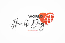 World Heart Day Vector. Red Heart And Earth Globe Line Icon With Handwritten Lettering Calligraphy On White Background. Flat Design Template Element For Banner, Poster And Greeting Cards.