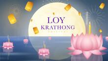 Loy Krathong Festival Design , Pink Krathong Made From Lotus Leaves And Floating Lanterns In The Night Of The Full Moon Loy Krathong Festival Celebration In Thailand, Vector Modern Design