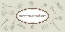 Lettering Happy Valentine's Day Banner. Vector Illustration, Website, Header, Letter, Graphic, Copy Space, Frame, Sign, Poster, Botanical, Rose, Leaves, Line Art, Beige Background, Retro