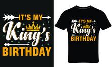 HAPPY BIRTHDAY QUEEN GIRL / KING T-SHIRT DESIGN