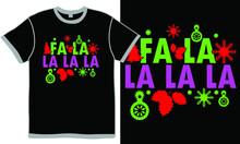 Fa La La La La Quotes, Christmas Day, Holiday Event Christmas Gifts Ideas, Fa La La Design