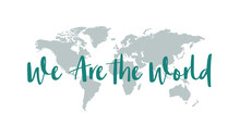 Hand Lettering We Are The World With World Map Background.