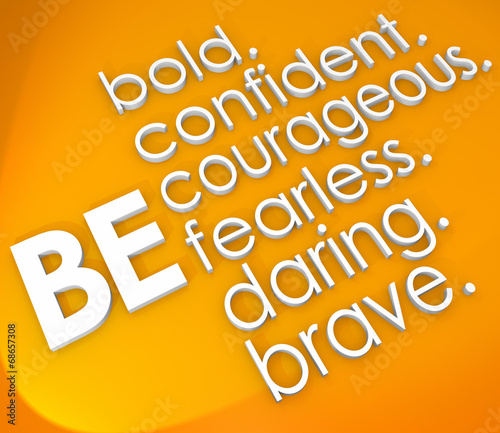 Canvas Print Be Brave Courageous Confident Fearless 3d Words