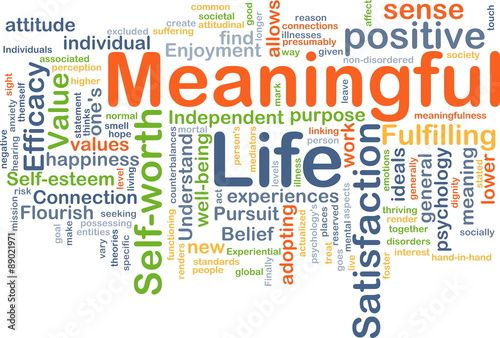 Meaningful life background concept