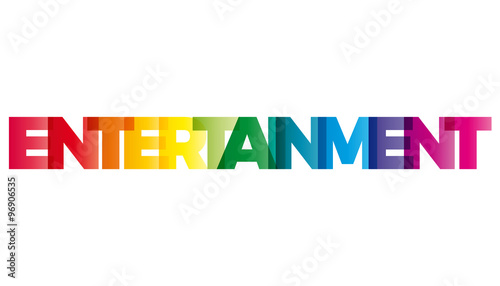 Fotografía The word Entertainment. Vector banner with the text colored rain