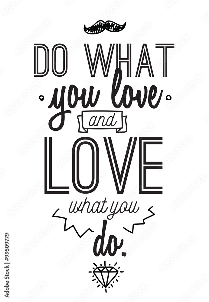 Inspirujący cytat romantyczny. Typograficzny plakat lub projekt karty. Rób, co lubisz, napis <span>plik: #99509779 | autor: pavector</span>