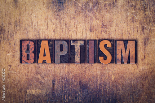 Baptism Concept Wooden Letterpress Type Poster Mural XXL