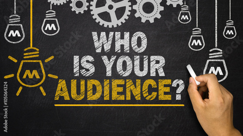 Photo Who Is Your Audience?