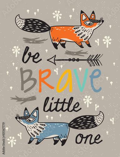Fototapeta premium Bądź odważny plakat dla dzieci z lisami w stylu kreskówki